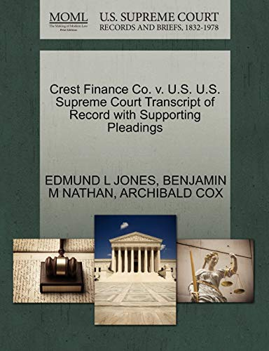 Crest Finance Co. v. U.S. U.S. Supreme Court Transcript of Record with Supporting Pleadings: ...