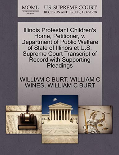 Illinois Protestant Childrens Home, Petitioner, V. Department of Public Welfare of State of ...