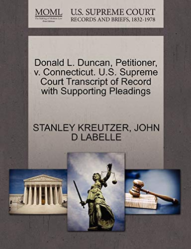 Donald L. Duncan, Petitioner, v. Connecticut. U.S. Supreme Court Transcript of Record with ...