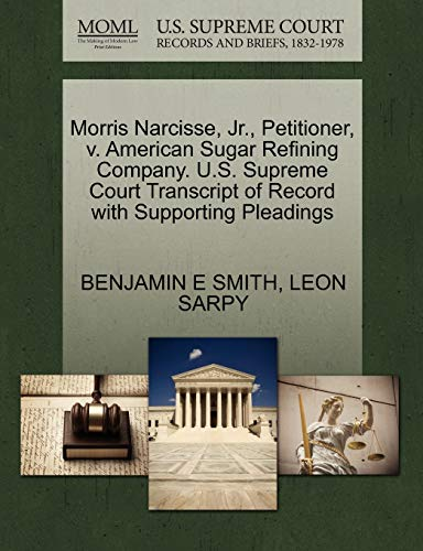 Morris Narcisse, JR., Petitioner, V. American Sugar: Benjamin E Smith,