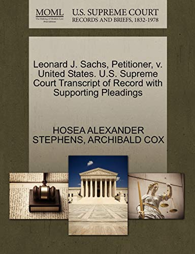 9781270469650: Leonard J. Sachs, Petitioner, v. United States. U.S. Supreme Court Transcript of Record with Supporting Pleadings