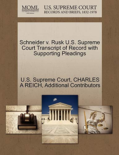 9781270470663: Schneider v. Rusk U.S. Supreme Court Transcript of Record with Supporting Pleadings