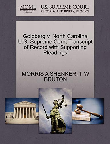 Goldberg v. North Carolina U.S. Supreme Court Transcript of Record with Supporting Pleadings: ...