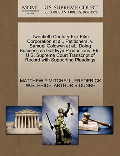 Twentieth Century-Fox Film Corporation et al., Petitioners, v. Samuel Goldwyn et al., Doing ...