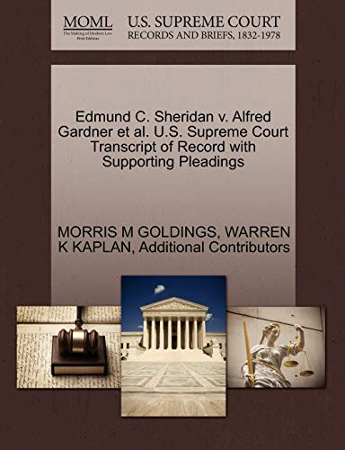 9781270473893: Edmund C. Sheridan v. Alfred Gardner et al. U.S. Supreme Court Transcript of Record with Supporting Pleadings