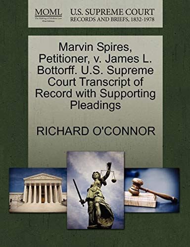 9781270474357: Marvin Spires, Petitioner, v. James L. Bottorff. U.S. Supreme Court Transcript of Record with Supporting Pleadings