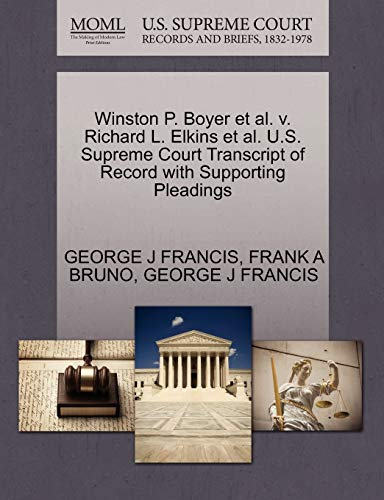Winston P. Boyer et al. v. Richard L. Elkins et al. U.S. Supreme Court Transcript of Record with ...
