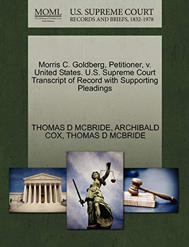 Morris C. Goldberg, Petitioner, v. United States. U.S. Supreme Court Transcript of Record with ...