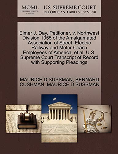 Elmer J. Day, Petitioner, V. Northwest Division: Maurice D Sussman,