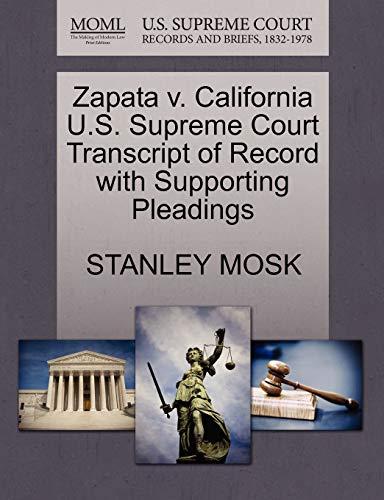 Zapata v. California U.S. Supreme Court Transcript of Record with Supporting Pleadings: Stanley ...