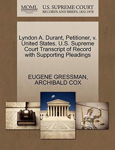 Lyndon A. Durant, Petitioner, v. United States. U.S. Supreme Court Transcript of Record with ...