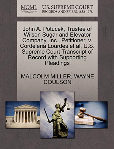 John A. Potucek, Trustee of Wilson Sugar and Elevator Company, Inc., Petitioner, v. Cordeleria ...