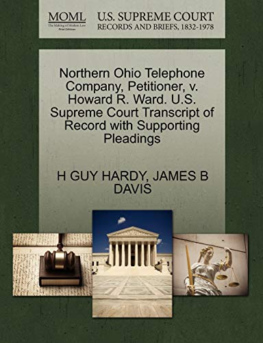 Northern Ohio Telephone Company, Petitioner, v. Howard R. Ward. U.S. Supreme Court Transcript of ...