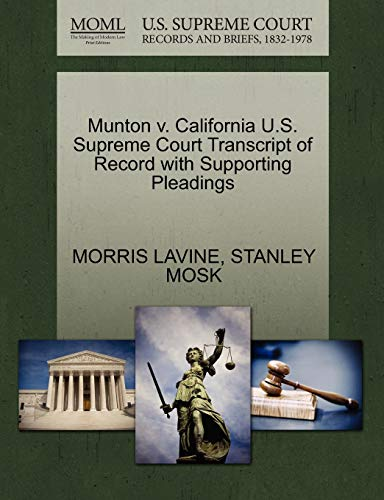 Munton v. California U.S. Supreme Court Transcript of Record with Supporting Pleadings: Stanley ...