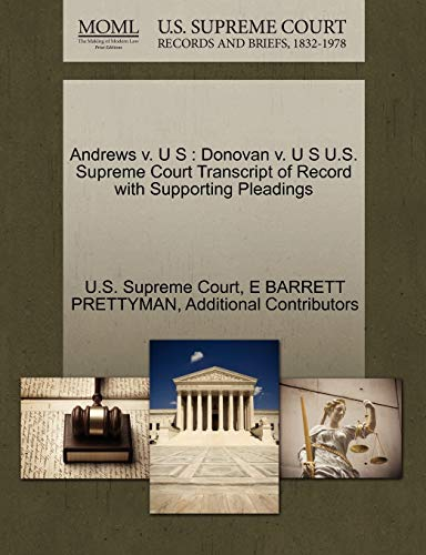 9781270480105: Andrews v. U S: Donovan v. U S U.S. Supreme Court Transcript of Record with Supporting Pleadings