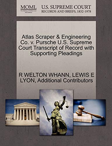 9781270487524: Atlas Scraper & Engineering Co. v. Pursche U.S. Supreme Court Transcript of Record with Supporting Pleadings