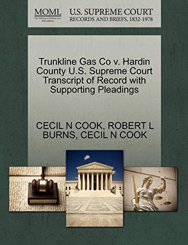 Trunkline Gas Co v. Hardin County U.S. Supreme Court Transcript of Record with Supporting Pleadings...