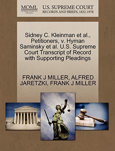 Sidney C. Kleinman et al., Petitioners, v. Hyman Saminsky et al. U.S. Supreme Court Transcript of Record with Supporting Pleadings (1270491636) by FRANK J MILLER; ALFRED JARETZKI