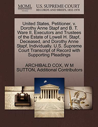 United States, Petitioner, V. Dorothy Anne Stapf and B. T. Ware II, Executors and Trustees of the ...