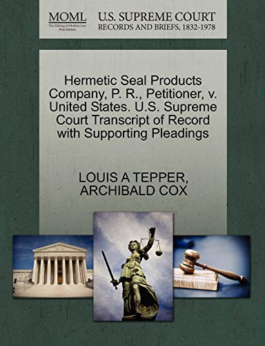 Hermetic Seal Products Company, P. R., Petitioner, v. United States. U.S. Supreme Court Transcript ...