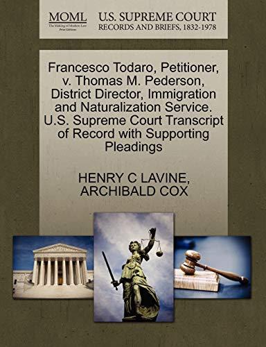 Francesco Todaro, Petitioner, v. Thomas M. Pederson,: HENRY C LAVINE,