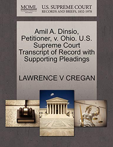9781270499008: Amil A. Dinsio, Petitioner, v. Ohio. U.S. Supreme Court Transcript of Record with Supporting Pleadings