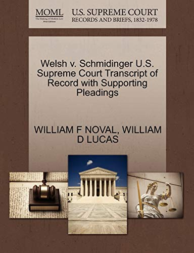 Welsh v. Schmidinger U.S. Supreme Court Transcript of Record with Supporting Pleadings: WILLIAM F ...