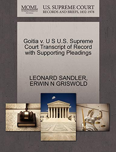 Goitia v. U S U.S. Supreme Court Transcript of Record with Supporting Pleadings: LEONARD SANDLER