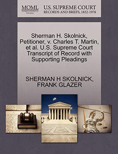 Sherman H. Skolnick, Petitioner, v. Charles T. Martin, et al. U.S. Supreme Court Transcript of ...
