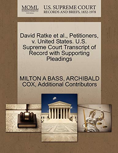 9781270503934: David Ratke et al., Petitioners, v. United States. U.S. Supreme Court Transcript of Record with Supporting Pleadings