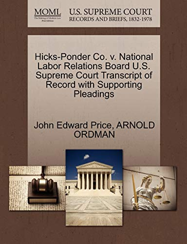 Hicks-Ponder Co. v. National Labor Relations Board U.S. Supreme Court Transcript of Record with ...