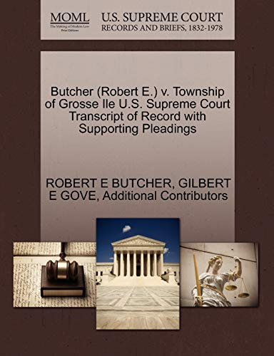 9781270508038: Butcher (Robert E.) v. Township of Grosse Ile U.S. Supreme Court Transcript of Record with Supporting Pleadings
