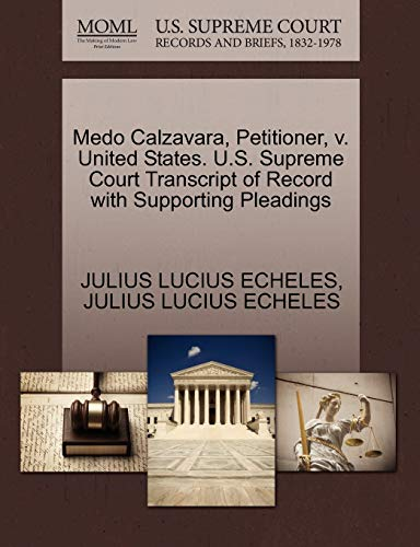 Medo Calzavara, Petitioner, v. United States. U.S. Supreme Court Transcript of Record with ...