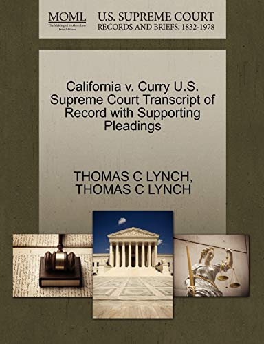 California v. Curry U.S. Supreme Court Transcript of Record with Supporting Pleadings: THOMAS C ...