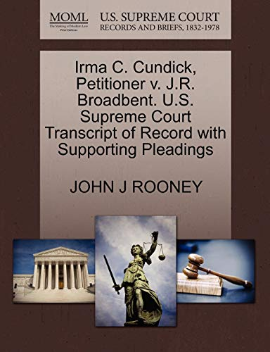 Irma C. Cundick, Petitioner v. J.R. Broadbent. U.S. Supreme Court Transcript of Record with ...