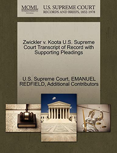 Zwickler v. Koota U.S. Supreme Court Transcript of Record with Supporting Pleadings: EMANUEL ...