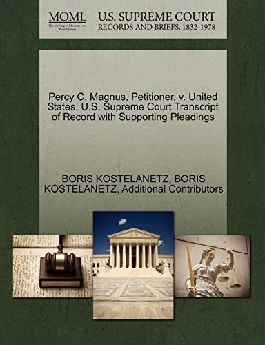 Percy C. Magnus, Petitioner, v. United States. U.S. Supreme Court Transcript of Record with ...