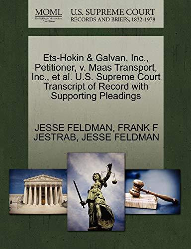9781270513506: Ets-Hokin & Galvan, Inc., Petitioner, v. Maas Transport, Inc., et al. U.S. Supreme Court Transcript of Record with Supporting Pleadings
