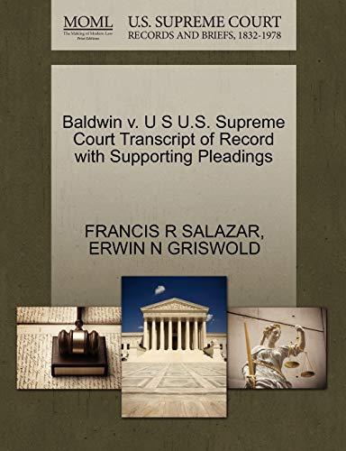 Baldwin V. U S U.S. Supreme Court: Francis R Salazar,