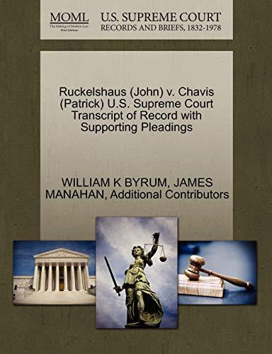 Ruckelshaus (John) V. Chavis (Patrick) U.S. Supreme: William K Byrum,