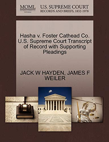 9781270515388: Hasha v. Foster Cathead Co. U.S. Supreme Court Transcript of Record with Supporting Pleadings