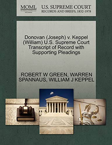 Donovan (Joseph) V. Keppel (William) U.S. Supreme Court Transcript of Record with Supporting ...