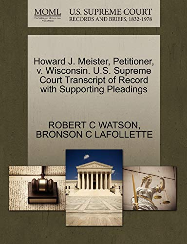 Howard J. Meister, Petitioner, V. Wisconsin. U.S.: Robert C Watson
