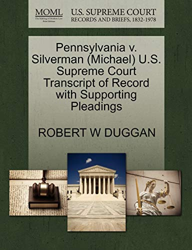 Pennsylvania v. Silverman Michael U.S. Supreme Court Transcript of Record with Supporting Pleadings...