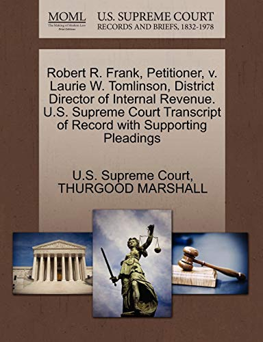 9781270516996: Robert R. Frank, Petitioner, v. Laurie W. Tomlinson, District Director of Internal Revenue. U.S. Supreme Court Transcript of Record with Supporting Pleadings
