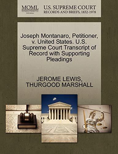 9781270517344: Joseph Montanaro, Petitioner, v. United States. U.S. Supreme Court Transcript of Record with Supporting Pleadings