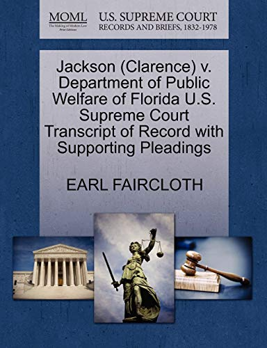 Jackson (Clarence) V. Department of Public Welfare of Florida U.S. Supreme Court Transcript of ...