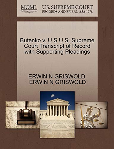 Butenko v. U S U.S. Supreme Court Transcript of Record with Supporting Pleadings: ERWIN N GRISWOLD
