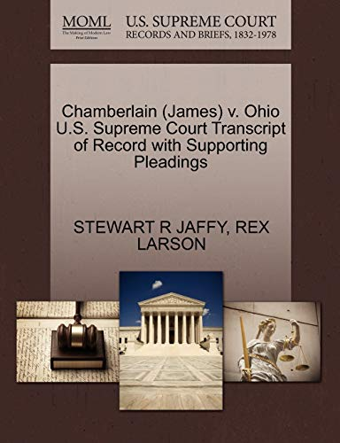 Chamberlain (James) V. Ohio U.S. Supreme Court Transcript of Record with Supporting Pleadings: ...