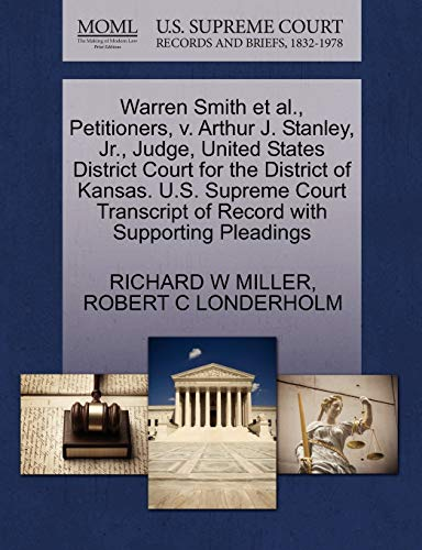 Warren Smith et al., Petitioners, v. Arthur J. Stanley, Jr., Judge, United States District Court ...